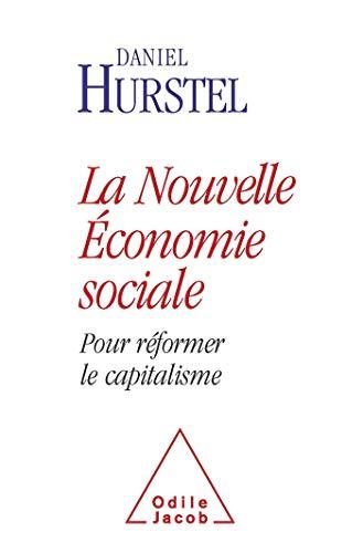 9782738123596: La nouvelle économie sociale : Pour réformer le capitalisme