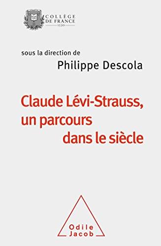 9782738123626: Claude Lévi-Strauss, un parcours dans le siècle: Travaux du Collège de France (OJ.COLLEGE FRAN)