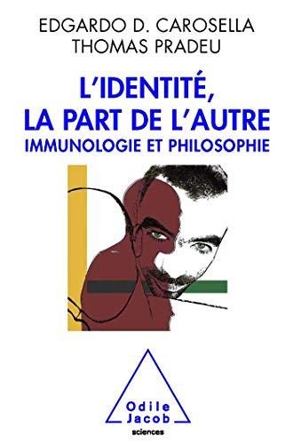 9782738123848: L'identité, la part de l'autre. Immunologie et philosophie