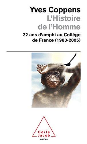 HISTOIRE DE L'HOMME (L') : 22 ANS D'AMPHI AU COLLÈGE DE FRANCE (1983-2005): ...
