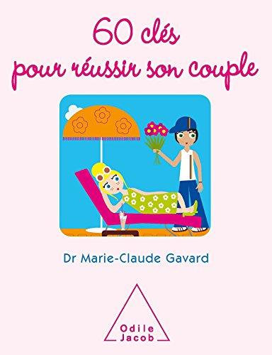 60 CLÉS POUR RÉUSSIR SON COUPLE: GAVARD MARIE-CLAUDE