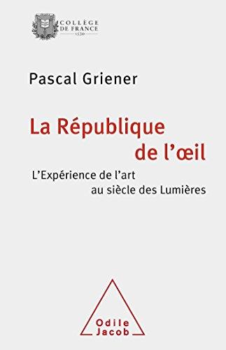 9782738124432: La République de l'oeil: L'expérience de l'art au siècle des Lumières