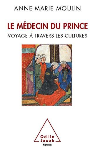 9782738124463: Le médecin du prince : Voyage à travers les cultures