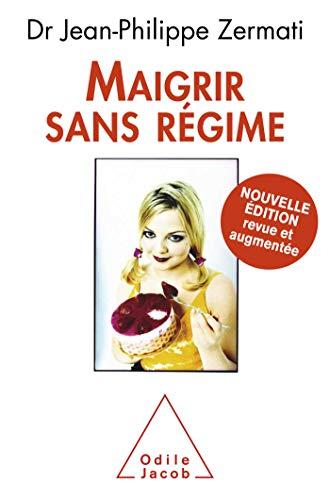 9782738125026: Maigrir sans régime: Nouvelle édition revue et augmentée