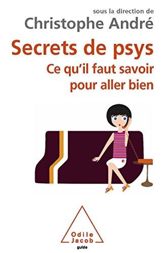 9782738125071: Secrets de psys: Ce qu'il faut savoir pour aller bien (OJ.PSYCHOLOGIE)