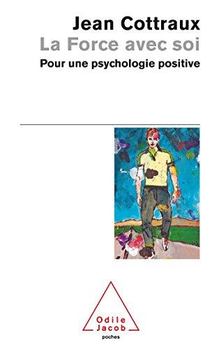 9782738125170: LA Force Avec Soi: Pour Une Psychologie Positive (French Edition)