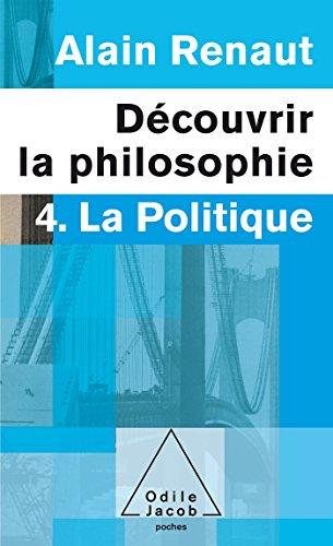 9782738125484: Découvrir la philosophie: 4. La Politique