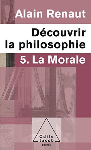 9782738125491: Découvrir la philosophie: 5. La Morale