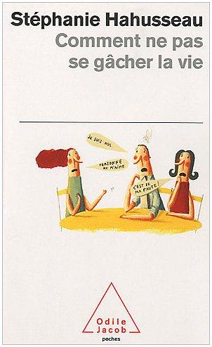9782738125583: Comment ne pas se gâcher la vie (French Edition)