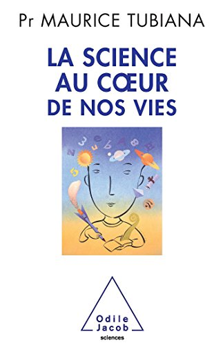 9782738125651: La science au coeur de nos vies (French Edition)