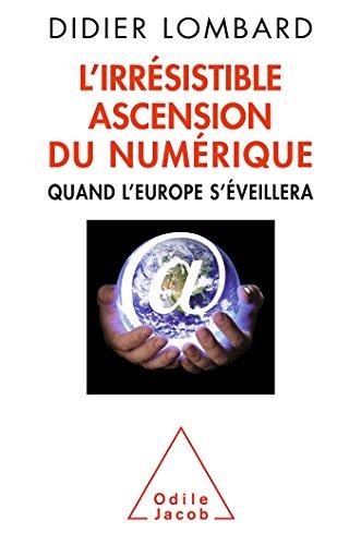 IRRÉSISTIBLE ASCENSION DU NUMÉRIQUE (L'): LOMBARD DIDIER
