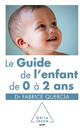 9782738126498: Le Guide de l'enfant de 0 à 2 ans