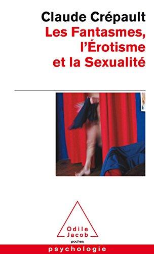9782738126504: Les Fantasmes, l'�rotisme et la sexualit�