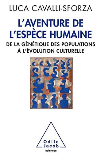 9782738126894: L'Aventure de l'espèce humaine: De la génétique des populations à l'évolution culturelle