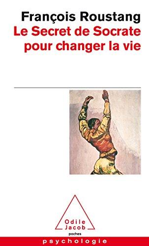 9782738126931: Le Secret De Socrate Pour Changer LA Vie (French Edition)