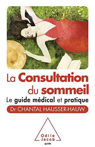 9782738127006: La Consultation du sommeil: Le guide médical et pratique