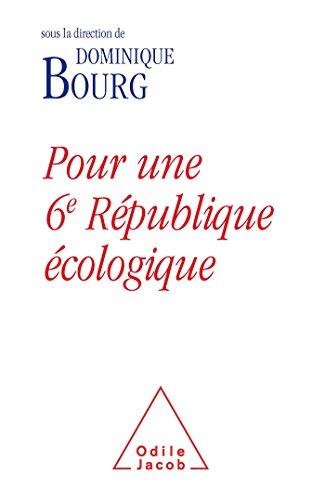 POUR UNE SIXIÈME RÉPUBLIQUE ÉCOLOGIQUE: BOURG DOMINIQUE