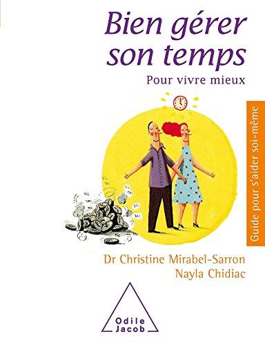 BIEN GÉRER SON TEMPS POUR MIEUX VIVRE: MIRABEL-SARRON CHRISTINE