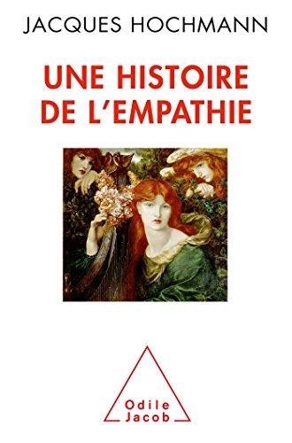 UNE HISTOIRE DE L'EMPATHIE: HOCHMANN JACQUES