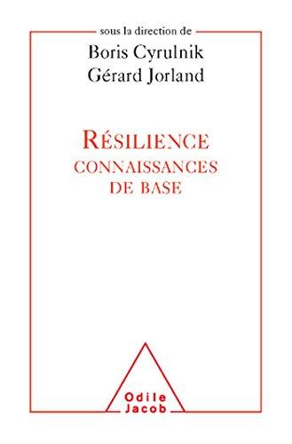 RÉSILIENCE : CONNAISSANCES DE BASE: CYRULNIK BORIS
