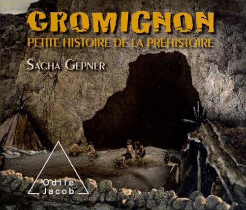 CROMIGNON : PETITE HISTOIRE DE LA PRÉHISTOIRE: GEPNER BRUNO