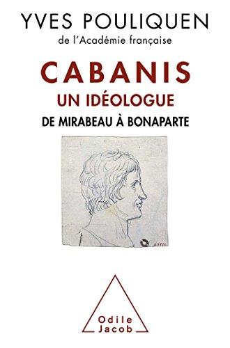 CABANIS UN IDÉOLOGUE : DE MIRABEAU À BONAPARTE: POULIQUEN YVES
