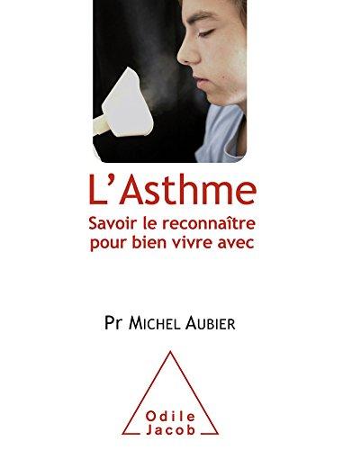 ASTHME (L') : SAVOIR LE RECONNAÎTRE POUR BIEN VIVRE AVEC: AUBIER MICHEL