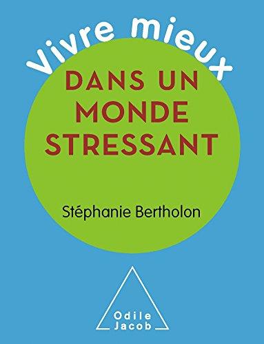 DANS UN MONDE STRESSANT: BERTHOLON STÉPHANIE