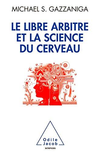 LIBRE ARBITRE ET LA SCIENCE DU CERVEAU (LE): GAZZANIGA MICHAEL