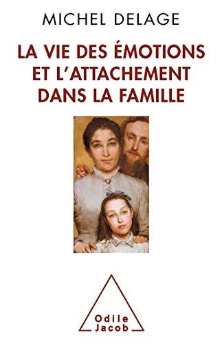 9782738129451: La vie des émotions et l'attachement dans la famille