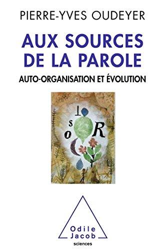 9782738129482: Aux sources de la parole: Auto-organisation et �volution