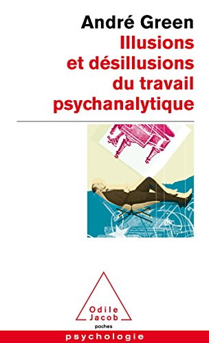 9782738129864: Illusions ET Desillusions Du Travail Psychanalytique (French Edition)