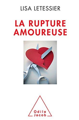 RUPTURE AMOUREUSE (LA): LETESSIER LISA
