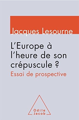 EUROPE À L'HEURE DE SON CRÉPUSCULE (L'): LESOURNE JACQUES