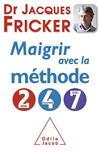 MAIGRIR AVEC LA MÉTHODE 2-4-7: FRICKER DR.JACQUES
