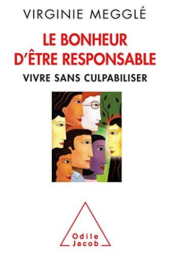 9782738130709: Le Bonheur d'être responsable: Vivre sans culpabiliser