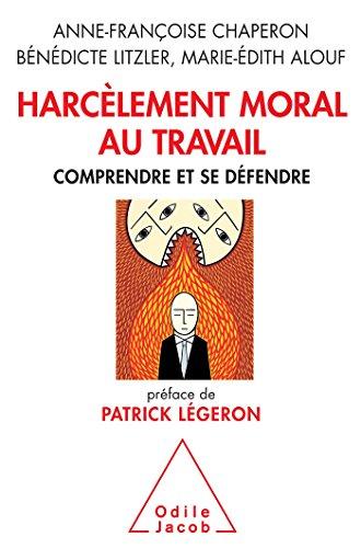 9782738130785: Harcèlement moral au travail: Comprendre et se défendre