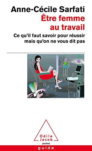 ÊTRE FEMME AU TRAVAIL: SARFATI ANNE-C�CILE