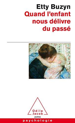 9782738130853: Quand L'enfant Nous Delivre Du Passe (French Edition)