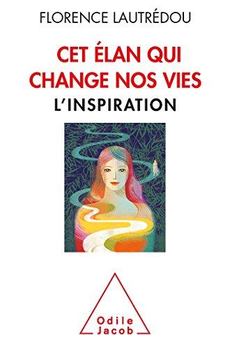 CET ÉLAN QUI CHANGE NOS VIES: LAUTREDOU F.