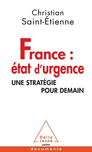 FRANCE ÉTAT D'URGENCE : UNE STRATÉGIE POUR DEMAIN: SAINT-ÉTIENNE CHRISTIAN