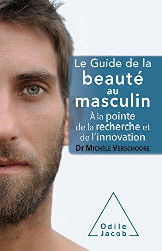 9782738131928: Le guide de la beaut� au masculin: A la pointe de la recherche et de l'innovation