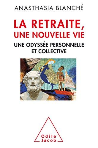 9782738131935: La retraite une nouvelle vie: Une odyssée personnelle et collective