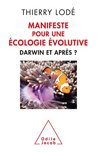 MANIFESTE POUR UNE ÉCOLOGIE ÉVOLUTIVE: LODÉ THIERRY