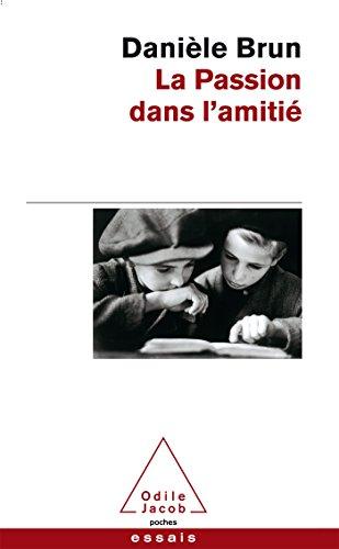 PASSION DANS L'AMITIÉ (LA): BRUN DANI�LE