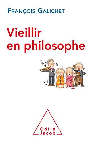 VIEILLIR EN PHILOSOPHE: GALICHET FRAN�OIS