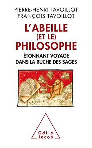 ABEILLE ET LE PHILOSOPHE (L'): TAVOILLOT PIERRE-HENRI