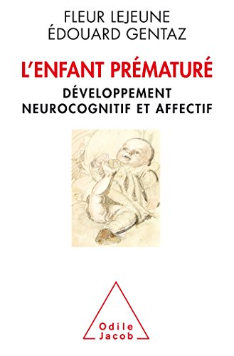 9782738132871: L'Enfant prématuré: Développement neurocognitif et affectif