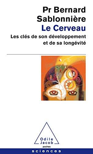9782738132895: Le Cerveau: Les Cles De Son Developpement Et De Sa Longevite (French Edition)