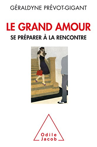 9782738132932: Le Grand amour: Se préparer à la rencontre